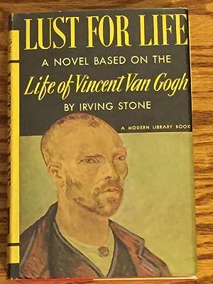 Lust for Life, a Novel Based on: Irving Stone