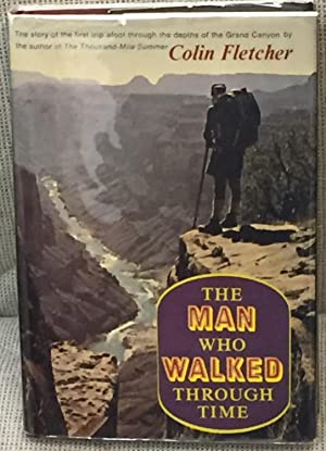 The Man Who Walked Through Time: Colin Fletcher
