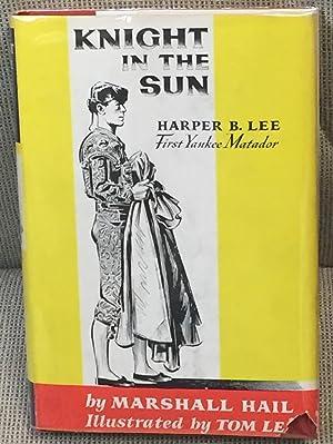 Knight in the Sun, Harper B. Lee,: Marshall Hail, Tom