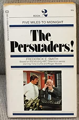 The Persuaders #2 Five Miles to Midnight: Frederick E. Smith