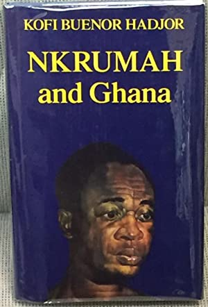 Nkrumah and Ghana: The Dilemma of Post-Colonial Power