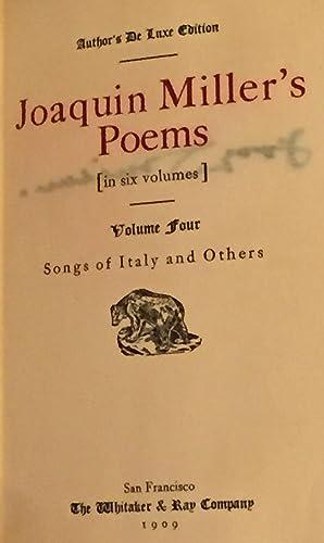 Joaquin Miller's Poems, in Six Volumes, This: Joaquin Miller