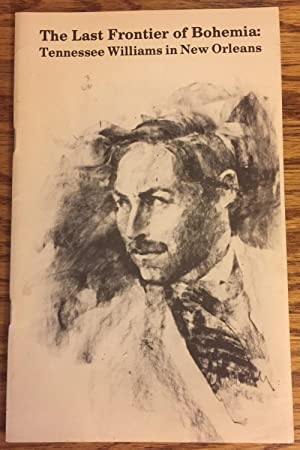 The Last Frontier of Bohemia, Tennessee Williams: W. Kenneth Holditch