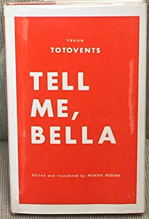 Tell Me, Bella: Vahan Totovents ;
