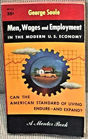 Men, Wages and Employment in the Modern: George Soule