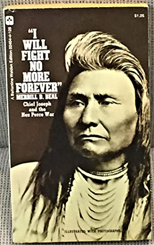 I Will Fight No More Forever: Merrill D. Beal