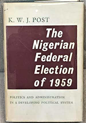 The Nigerian Federal Election of 1959, Politics and Administration in a Developing Political System