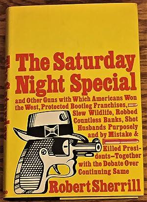 The Saturday Night Special: Robert Sherrill