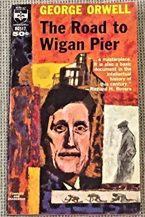 the portrayal of the life of miners in britain in george orwells book the road to wigan pier Routledgegeorgeorwellapr1997 jul 08, 2015 documents no part of this book may be reprinted or reproduced or utilized in any form or by any electronic.