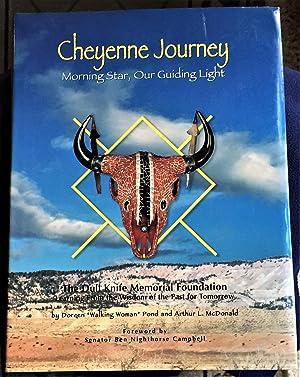 "Cheyenne Journey, Morning Star, Our Guiding Light: Doreen ""Walking Woman"" Pond & Arthur..."