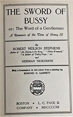 The Sword of Bussy, or, the Word of a Gentleman, a Romance of the Time of Henry III: Robert Neilson...