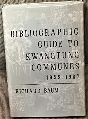 Bibliographic Guide to Kwangtung Communes 1959-1967