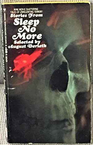 Stories from Sleep No More: August Derleth (Selected