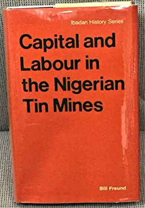 Capital and Labour in the Nigerian Tin Mines
