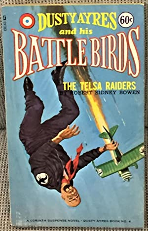 Dusty Ayres and His Battle Birds, The Telsa Raiders
