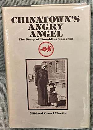 Chinatown's Angry Angel, The Story of Donaldina Cameron