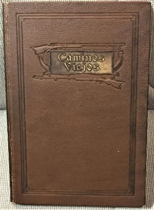 Caminos Viejos Tales found in the History of California of Especial Interest to Those who Love th...
