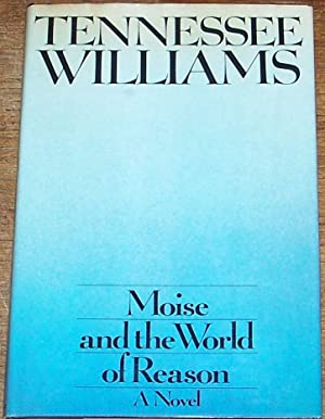 Moise and the World of Reason: Tennessee Williams