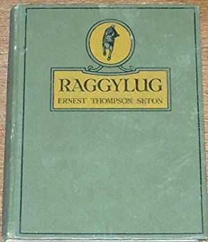 Raggylug and Other Stories from Wild Animals: Ernest Thompson Seton