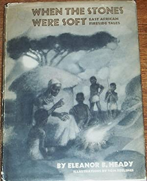 When the Stones Were Soft , East African Fireside Tales