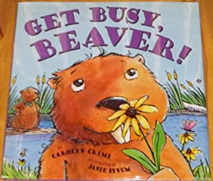 Get Busy, Beaver!