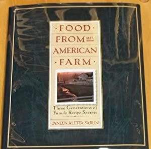 Food from an American Farm, Three Generations of Family Recipe Secrets