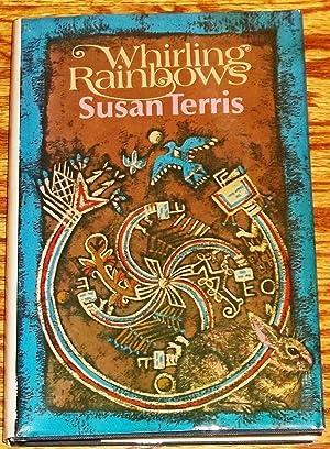 Whirling Rainbows: Susan Terris