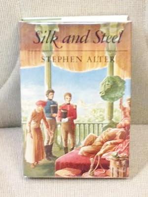 Silk and Steel: Alter, Stephen