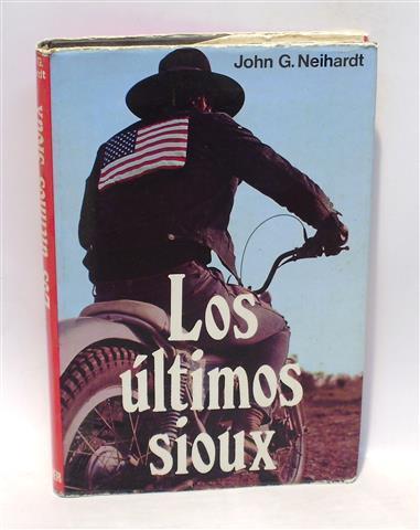 LOS ÚLTIMOS SIOUX: NEIHARDT, John G.