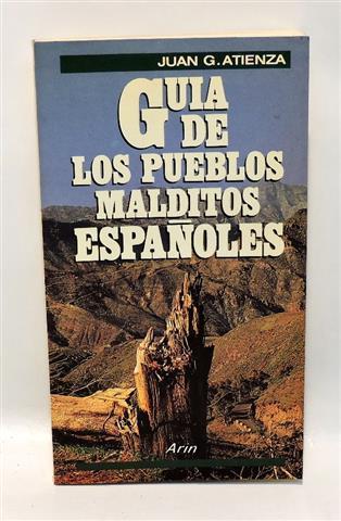 GUÍA DE LOS PUEBLOS MALDITOS ESPAÑOLES: ATIENZA, Juan G.