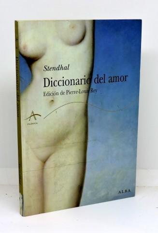 DICCIONARIO DEL AMOR - STENDHAL - Rey, Pierre-Louis (Ed. lit.)