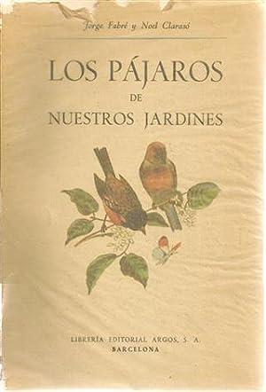 LOS PAJAROS DE NUESTROS JARDINES: Jorge Fabré y Noel Clarasól