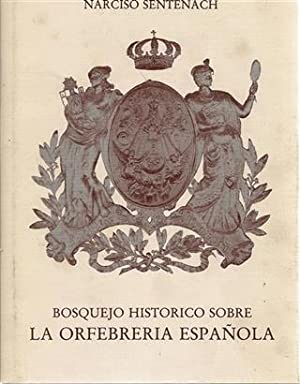 BOSQUEJO HISTORICO SOBRE LA ORFEBRERIA ESPAÑOLA: Sentenach, Narciso