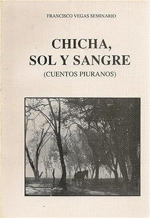 CHICHA, SOL Y SANGRE ( Cuentos Piuranos): Vegas Seminario, Francisco