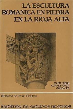 LA ESCULTURA ROMANICA EN PIEDRA EN LA RIOJA ALTA: María Jesus Alvarez-Coca Gonzalez