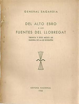DEL ALTO EBRO A LAS FUENTES DEL LLOBREGAT - 32 meses de guerra de la 62 división: General ...