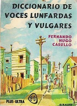 DICCIONARIO DE VOCES LUNFARDAS Y VULGARES: HUGO CASULLO, Fernando