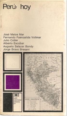 PERÚ, HOY: FUENZALIDA VOLLMAN, Fernando - COTLER, Julio y Otros