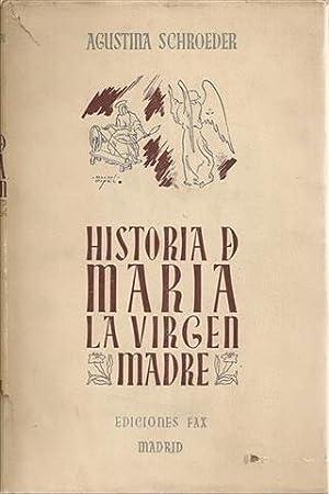 HISTORIA DE MARIA LA VIRGEN MADRE: SCHRODER OTERO, Maria Agustina
