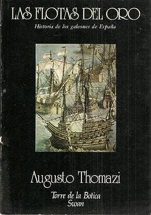 LAS FLOTAS DEL ORO - Historia de los Galeones de España: THOMAZI, Augusto
