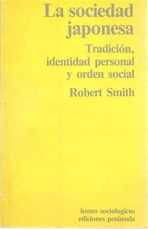 LA SOCIEDAD JAPONESA - Tradición, Identidad personal y Orden Social: SMITH, Robert