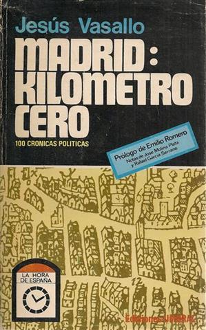 MADRID - KILÓMETRO CERO - 100 Crónicas: VASALLO, Jesús