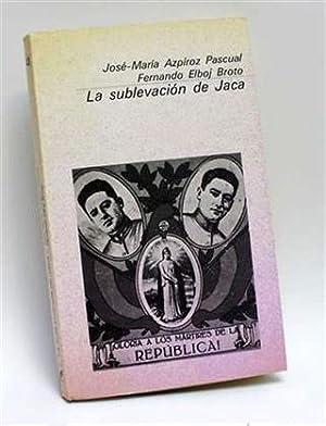 LA SUBLEVACIÓN DE JACA: AZPÍROZ PASCUAL, José-María