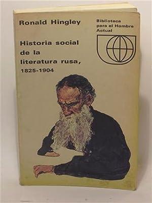 HISTORIA SOCIAL DE LA LITERATURA RUSA 1825-1904: HINGLEY, Ronald