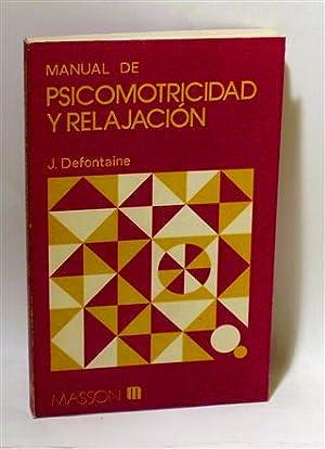 MANUAL DE PSICOMOTRICIDAD Y RELAJACIÓN: DEFONTAINE, J.