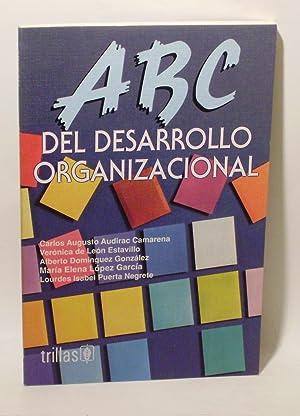 ABC DEL DESARROLLO ORGANIZACIONAL: AUDIRAC, Carlos A. - LEÓN, Verónica de - DOMÍNGUEZ, Alberto - ...