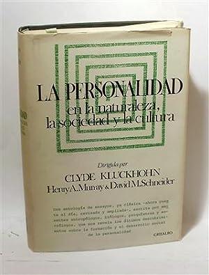 LA PERSONALIDAD EN LA NATURALEZA, LA SOCIEDAD Y LA CULTURA: KLUCKHOHN, Clyde - MURRAY, Henry A. - ...