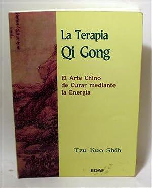 LA TERAPIA QI GONG: SHIH, Tzu Kuo