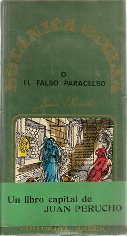 BOTÓNICA OCULTA o Falso Paracelso: Perucho, Juan