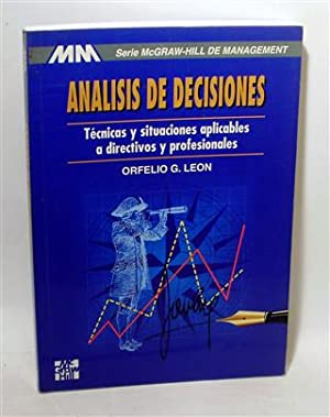ANÁLISIS DE DECISIONES: LEÓN GARCÍA, Orfelio